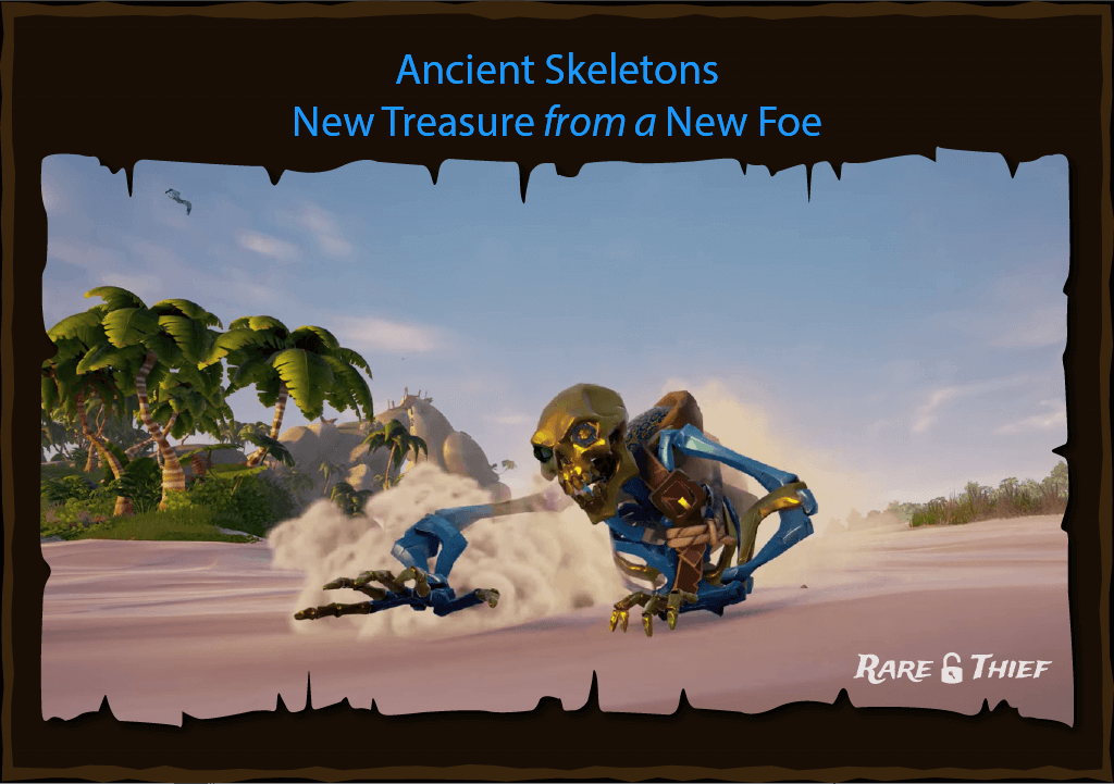 Rare Thief Article: Ancient Skeletons—New Treasure from a New Foe